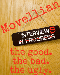 Movellian Interviews: The Good, The Bad, The Ugly.