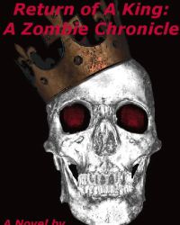 Return of A King: A Zombie Chronicle