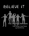 Believe it | One Direction