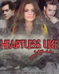 Heartless Like You ❋ One Direction (Bly 3)