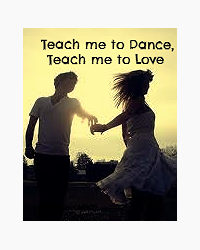 Teach Me to Dance, Teach Me to Love