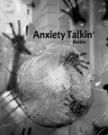 Anxiety Talkin'