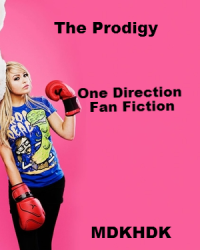The Prodigy (One Direction Fan Fiction)