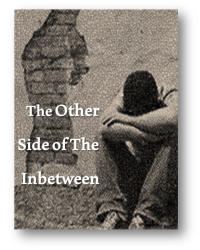The Other Side of The Inbetween