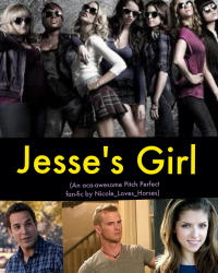 Jesse's Girl (Pitch Perfect Fan-Fic)