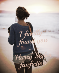 I Finally Found you- Harry Styles fanfic