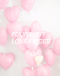 Four Lost Love Pieces