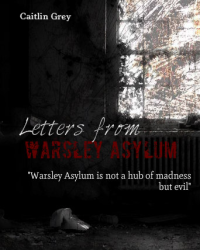 Letters From Warsley Asylum