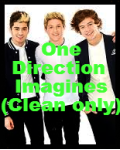 One Direction Imagines (clean ones only!)
