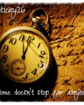 Time doesn't stop for anybody