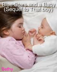 Blue Stars and a Baby (Sequel to That boy)