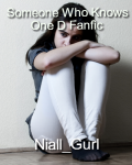 Someone who Knows-One Direction Fan Fiction