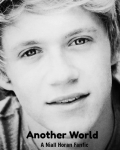 Another World (A Niall Horan Fanfic)