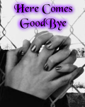 Here Comes Goodbye