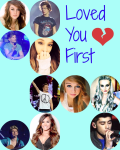 Loved You First (15+) (One Direction Not Famous)