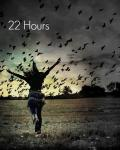 22 Hours