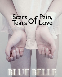 Scars of Pain, Tears of Love