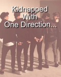 Kidnapped With One Direction...