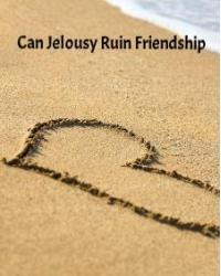 Can Jealousy Ruin Friendship