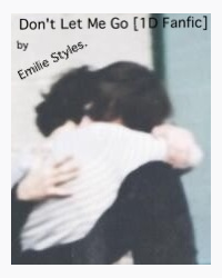 Don't Let Me Go [1D Fanfic]