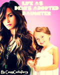 Life As Demi's Adopted Daughter (Demi Lovato Fan Fic)