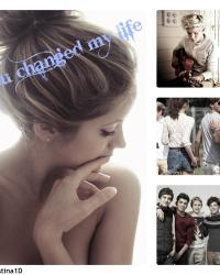 You changed my life - One Direction