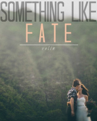 Something Like Fate