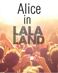 Alice in LalaLand