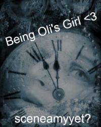 Being Oli's Girl <3