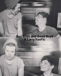 Bad Boys and Good Boys {A Larry FanFic Mofos c;}