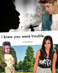 I knew you were trouble - Justin Bieber