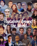 YouTubers Around the World *ON HOLD*
