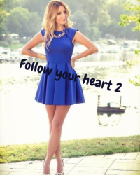 Follow your heart 2