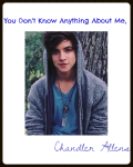 You Don't Know Anything About Me Chandler Allens
