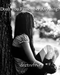 Don't You Remember Anything?
