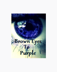 From Brown Eyes To Purple