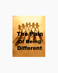 The Pain of Being Different
