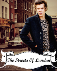 The Streets Of London ~ A Harry Styles Love Story