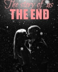 The Story Of Us - The End