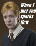 when i met you George Weasley sparks flew!