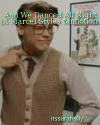 And We Danced All Night (A Marcel fanfiction)