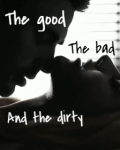 The good, the bad and the dirty