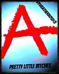 Pretty Little Bitches.  16+ (One Direction.)