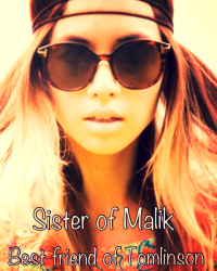 Sister of Malik, bestfriend of Tomlinson