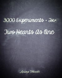 3,000 Experiments+2X=Two Hearts as One
