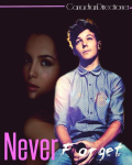 Never Forget *Sequel to Remember Me-Completed*