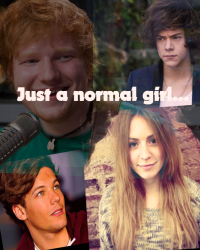 Just A Normal Girl [1D and Ed Sheeran fan Fiction]