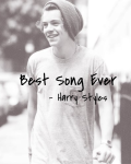 Best Song Ever - Harry Styles FanFic