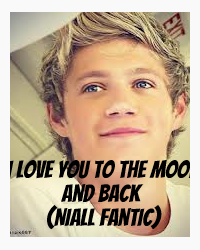 I Love You To The Moon and Back (Niall fantic)