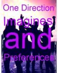 One Direction Imagines and Preferences